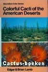 Lamb, E. & Lamb, B. - Colorful Cacti of the American Deserts