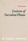 Jacobsen, H. - Lexicon of Succulent Plants (1e druk 1974)