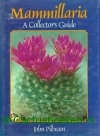 Pilbeam, J.- Mammillaria, a Collector's Guide (3e druk)