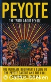 Willis,C.- The Truth about Peyote