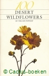 Bowers, J.E. - 100 Desert wild flowers of the Southwest