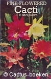 McQuown , F.R.- Fine Flowered Cacti (1971)