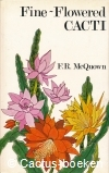 McQuown , F.R.- Fine Flowered Cacti (1973)