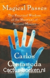 Castaneda,C.: Magical Passes - The Practical Wisdom of the Shamans of Ancient Mexico (1998)