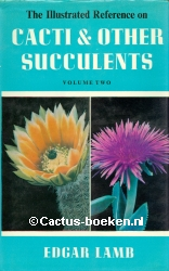 Edgar Lamb - The illustrated reference on Cacti & other Succulents - Volume two (voorkant).