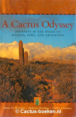 Mauseth J.D., Kiesling R. , Ostalaza, C. - A Cactus Odyssey (voorkant).