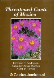 Edward F. Anderson, Salvador Arias Montes, Nigel P. Taylor, Andrea Cattabriga - Threatened Cacti of Mexico (voorkant).